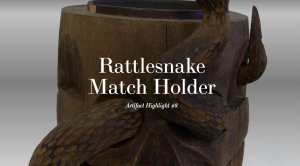 Rattlesnake Match Holder